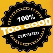 100% Too Good Certified
